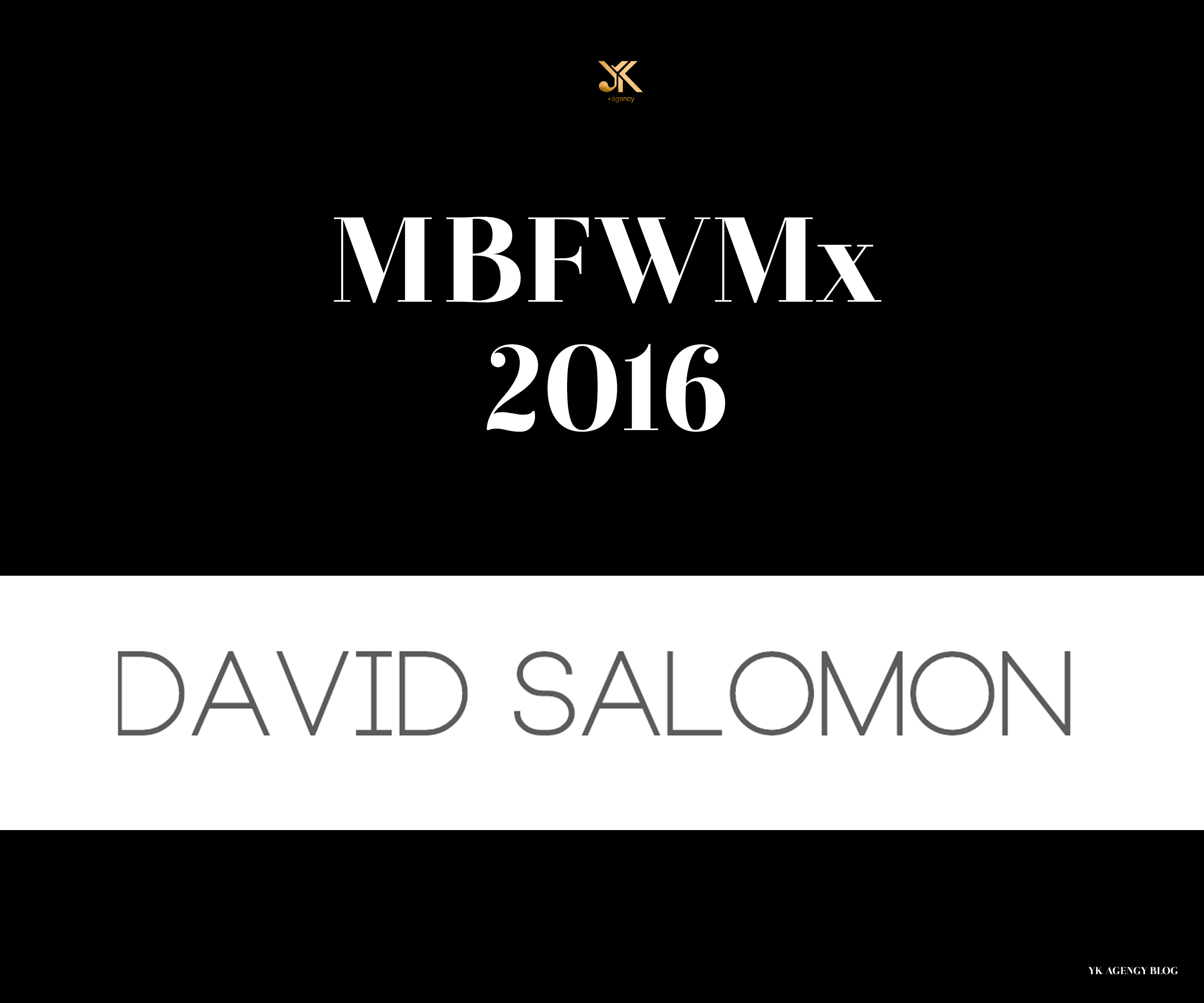mbfwmx la reinvencion de david salomon ykagency runway models agency in mexico city
