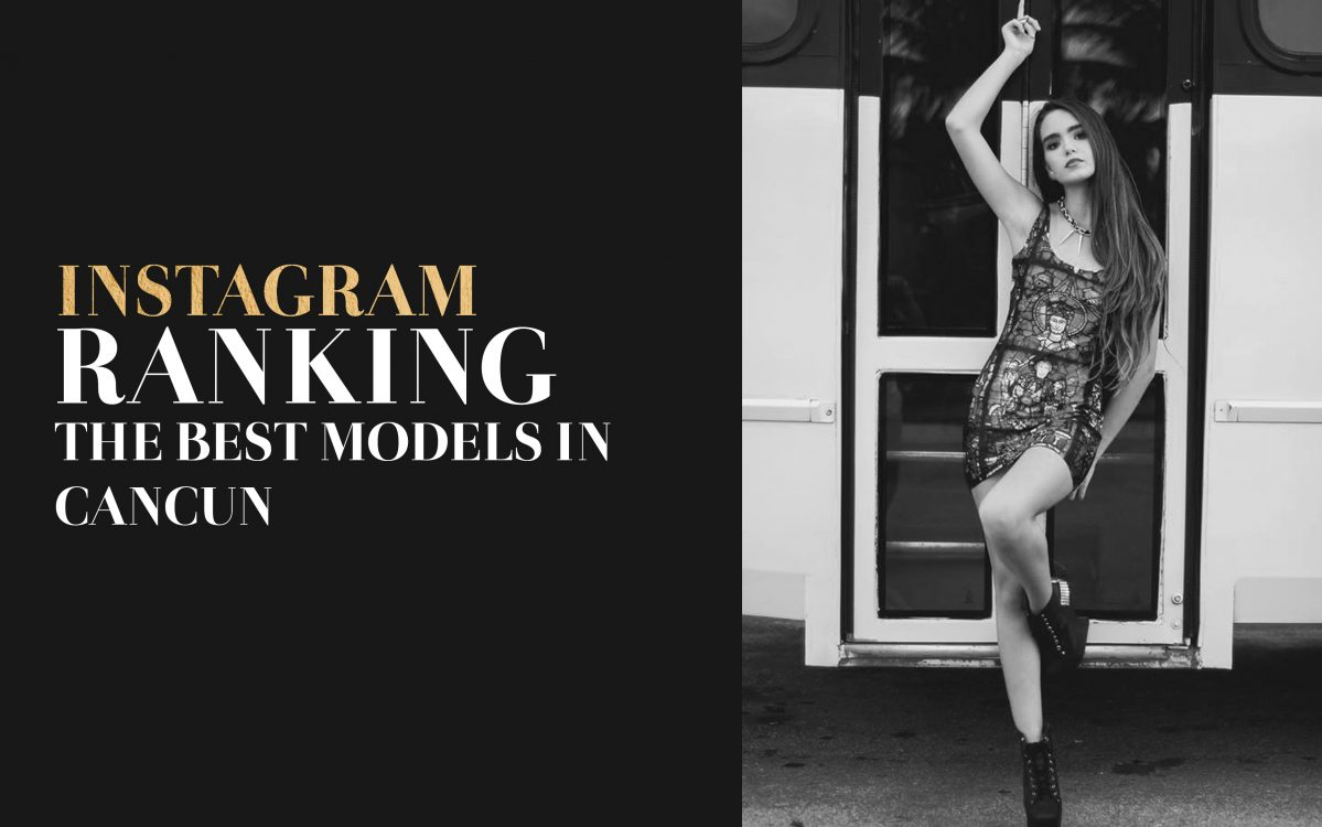 Instagram Ranking: the best Models in Cancun